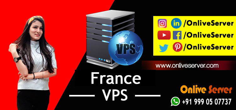 Key Features that Make Linux France VPS Server Hosting the Perfect Option
