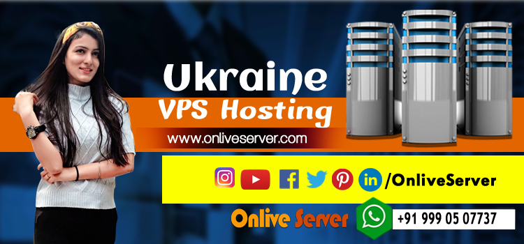 Know The Top Benefits Of Using Ukraine VPS Hosting
