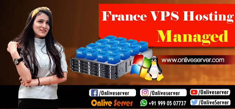 Read The Reasons And Best Time To Choose France VPS Hosting
